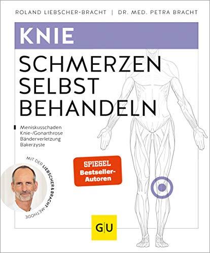 Knieschmerzen selbst behandeln: Bei Meniskusschaden, Knie-/Gonarthrose, Bänderverletzung,...