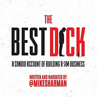 The Best Dick: A Candid Account of Building a $1M Business cover art