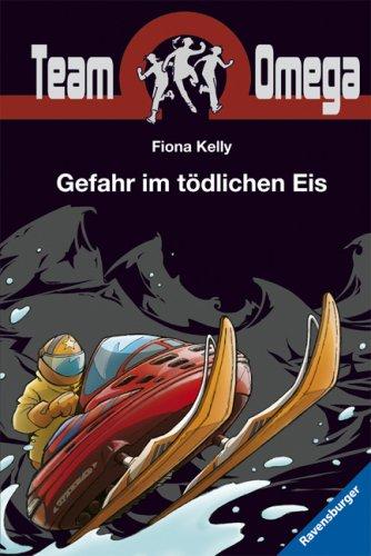 Gefahr im tödlichen Eis (Team Omega, Band 3)