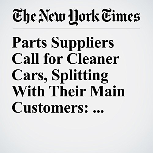 Parts Suppliers Call for Cleaner Cars, Splitting With Their Main Customers: Automakers copertina