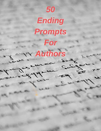 50  Ending  Prompts  For  Authors (English Edition)