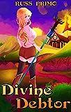 Divine Debtor: A LitRPG Harem Adventure