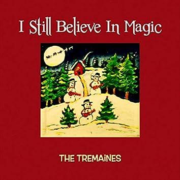 I Still Believe In Magic
