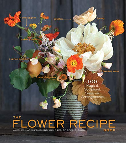 The Flower Recipe Book: 125 Step-by-Step Arrangements for Everyday Occasions