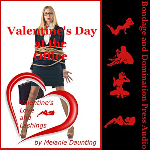 Valentine's Day at the Office     A Rough BDSM Office Sex Erotica Story              By:                                                                                                                                 Melanie Daunting                               Narrated by:                                                                                                                                 Reagan West                      Length: 25 mins     Not rated yet     Overall 0.0