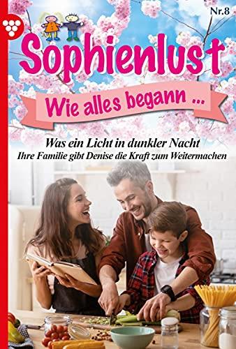Sophienlust, wie alles begann 8 – Familienroman: Wie ein Licht in dunkler Nacht (German Edition)