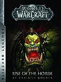 World of Warcraft: Rise of the Horde (Warcraft: Blizzard Legends)