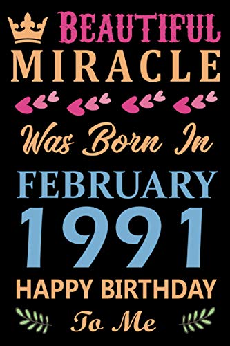 Beautiful Miracle Was Born In February 1991, Happy Birthday To Me: 30th...