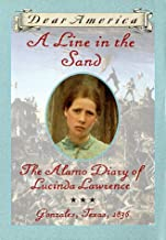 A Line in the Sand : The Alamo Diary of Lucinda Lawrence : Gonzales, Texas, 1836 (Dear America Series)