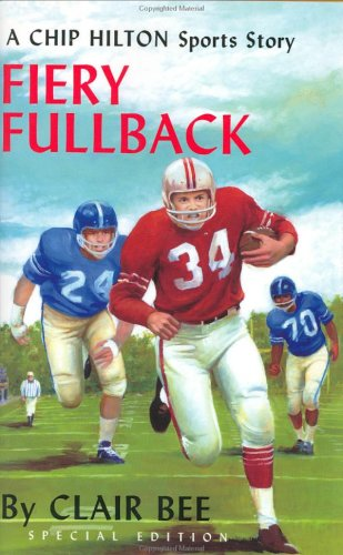 Fiery Fullback: A Chip Hilton Sports Story (Chip Hilton Sports Series)