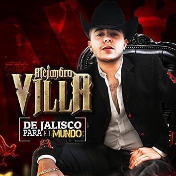 De Jalisco Para el Mundo