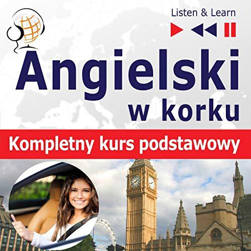 Angielski w korku dla początkujących - Kompletny kurs podstawowy. Poziom A1-A2 Titelbild