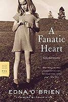 A Fanatic Heart: Selected Stories of Edna O'brien (FSG Classics)