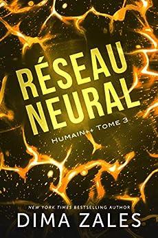 Réseau neural (Humain++ t. 3) par [Dima Zales, Anna Zaires, Valérie Dubar, Suzanne Voogd]