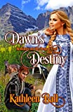 Dawn's Destiny: A Christian Romance (Romance on the Oregon Trail Book 3)
