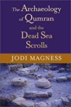 The Archaeology of Qumran and the Dead Sea Scrolls (Studies in the Dead Sea Scrolls and Related Literature)