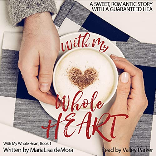 With My Whole Heart Audiobook By MariaLisa deMora cover art