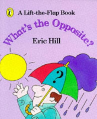 What's the Opposite?: A Lift-the-Flap Book (Spot)