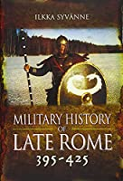 Military History of Late Rome 395-425
