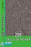 200 Tells de Póker: La guía para dominar las tells en la mesa de póker.