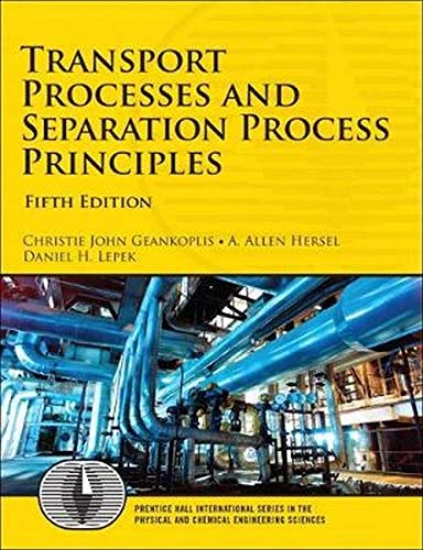 Transport Processes and Separation Process Principles (International Series in the Physical and Chemical Engineering Sci