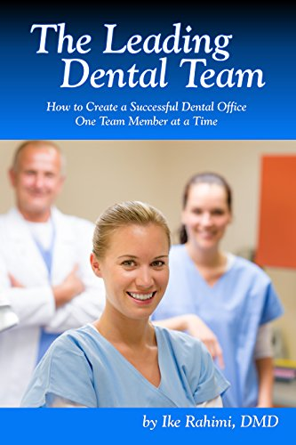 The Leading Dental Team: How to Create a Successful Dental Office One Team Member at a Time (English Edition)