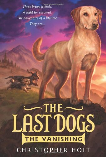 The Last Dogs: The Vanishing (The Last Dogs, 1)