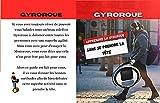 GYROROUE - Apprendre La Gyroroue sans se prendre la tête: Petit Guide pratique - Apprendre la Monoroue rapidement - 40 pages - illustrations.