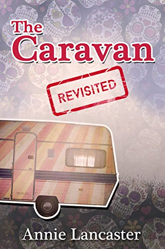 Book: The Caravan Revisited - Annie's Journal by Annie Lancaster