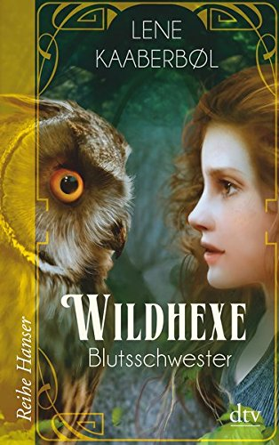 Wildhexe - Blutsschwester (Die Wildhexe-Reihe, Band 4)