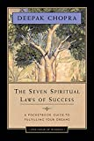 The Seven Spiritual Laws of Success - A Pocketbook Guide to Fulfilling Your Dreams