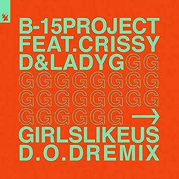 Girls Like Us (D.O.D Remix)