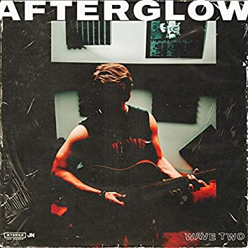 Afterglow - (Wave Two)
