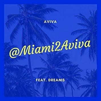 @Miami2Aviva (feat. Dreams)
