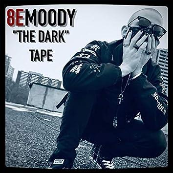 """""""THE Dark"""" Tape"""