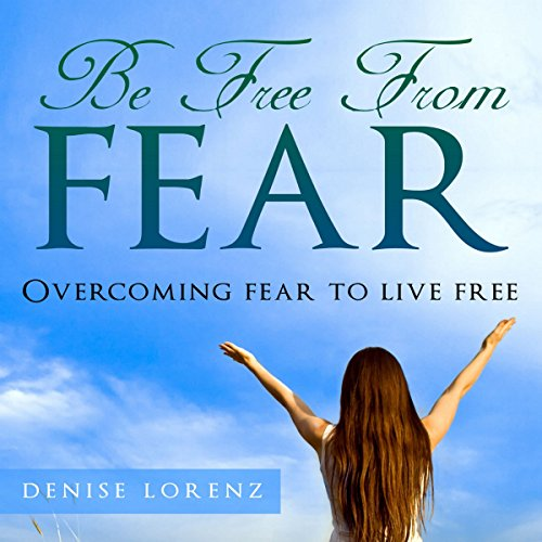 Be Free from Fear audiobook cover art