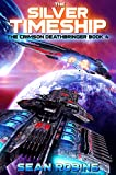 The Silver Timeship: An Epic Space Opera/Time Travel Adventure (The Crimson Deathbringer Series Book 4) (English Edition)