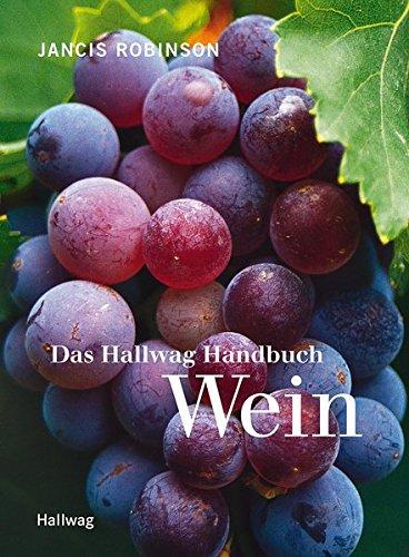 Das Hallwag Handbuch Wein (Einführungen)