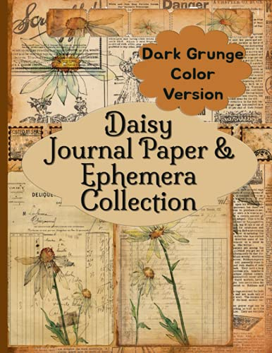 Compare Textbook Prices for Daisy Journal Paper & Ephemera Collection: Dark Grunge Color Version Vintage Antique Pages For Junk Scrapbooking and Collage  ISBN 9798523155901 by RePrint, Operation