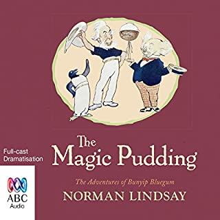 The Magic Pudding                   By:                                                                                                                                 Norman Lindsay                               Narrated by:                                                                                                                                 full cast                      Length: 1 hr and 11 mins     5 ratings     Overall 4.2