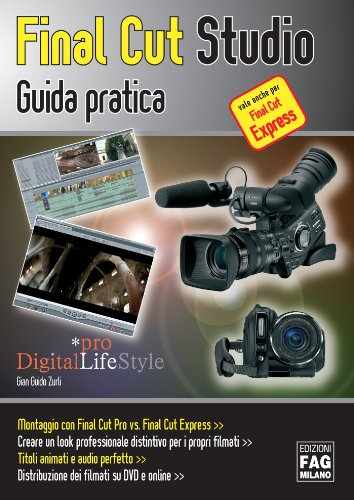 Final Cut Studio. Guida pratica (Digital LifeStyle Pro)