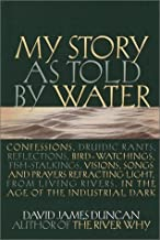My Story as Told by Water by David James Duncan (2001-07-17)