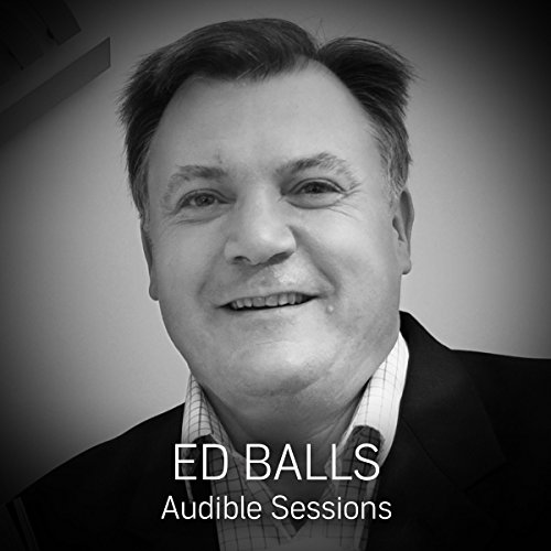 FREE: Audible Sessions with Ed Balls audiobook cover art
