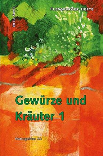 Gewürze und Kräuter 1: Naturgeister 32 (Flensburger Hefte - Buchreihe)