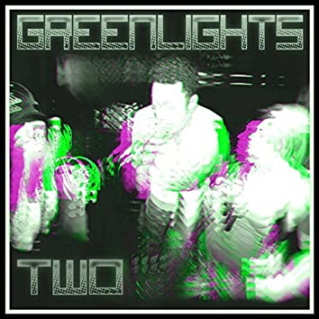 Greenlights Two