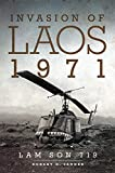 Invasion of Laos, 1971: Lam Son 719 - Robert D Sander