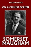 On a Chinese Screen by Somerset Maugham...