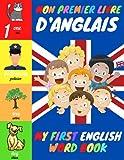 Mon Premier Livre d'Anglais: Imagier Français - Anglais pour les petits   A partir de 2 ans   Apprendre en s'Amusant