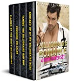 BILLIONAIRE ROMANCE - 4 Book Boxed Set: Featuring Hot Billionaire Bosses and Bad Boys