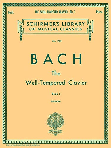 Well Tempered Clavier - Book 1: Schirmer Library of Classics Volume 1759 Piano Solo (Schirmer's Library of Musical Classics)
